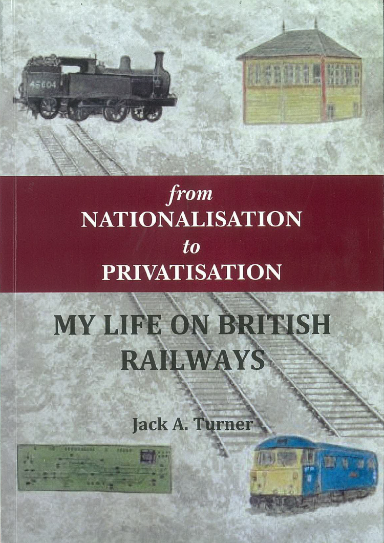 From Nationalisation to Privatisation: My Life on British Railways